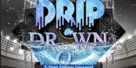 Drip O Drown tickets