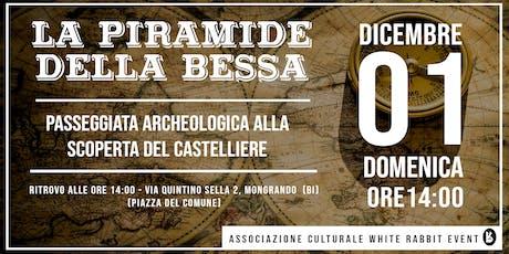 LA PIRAMIDE DELLA BESSA - Passeggiata archeologica biglietti