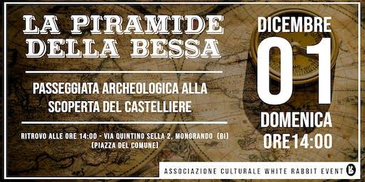 LA PIRAMIDE DELLA BESSA - Passeggiata archeologica