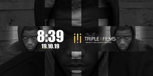 "Triple I Films Presents: The Official ""8:39"" Premier"