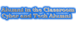 Alumni in the Classroom - Cyber and Tech Alumni