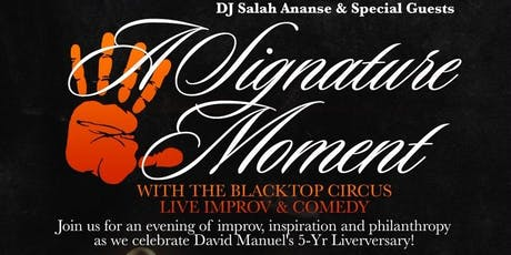 A Signature Moment Hosted by Reece Odum, Dwayne Boyd and Blacktop Improv Group & DJ Salah Ananse  tickets