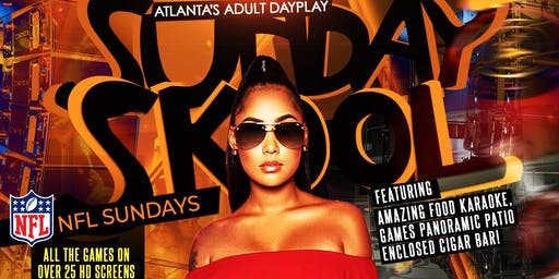 SUNDAY SKOOL! Atlanta's Favorite New Adult Dayplay happens @MONTICELLO