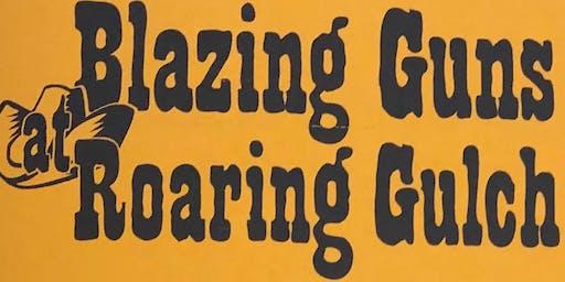 Blazing Guns at Roaring Gulch or the Perfumed Badge   November 10,2019