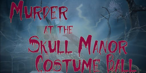 Murder Mystery Dinner Series: Murder at the Skull Manor Costume Ball