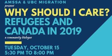 Why Should I Care? Refugees and Canada in 2019 – A Community Dialogue tickets