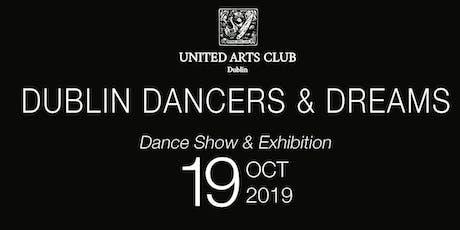 Dublin Dancers & Dreams exhibition & Show tickets