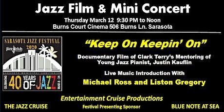 """2020 Sarasota Jazz Festival - Film: """"Keep On Keepin' On"""" & Live Performance tickets"""