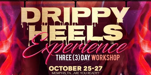 Drippy Heels Experience: 3 DAY WORKSHOP!