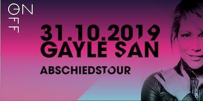 ON-OFF // GAYLE SAN (Abschlusstour)