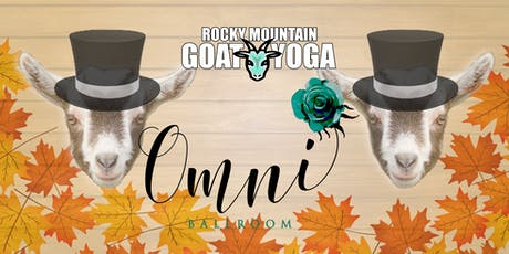 Goat Yoga - November 23rd (Omni Ballroom) tickets