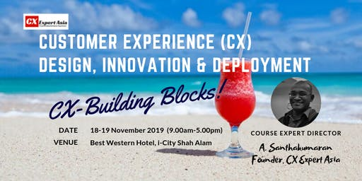 Customer Experience (CX) Design, Innovation & Deployment Masterclass