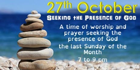 Presence - a time of worship and prayer seeking the presence of God tickets