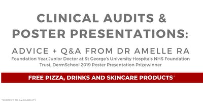 Clinical Audits and Poster Presentations: Advice and Q&A from Dr Amelle Ra