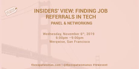 Insiders' View: Finding Job Referrals in Tech - Panel and Networking tickets