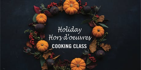 Holiday Hors d'oeuvres Cooking Class tickets