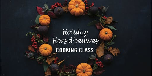 Holiday Hors d'oeuvres Cooking Class