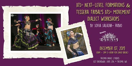 ATS® Next-Level Formations and Tessera Tribal ATS® Movement Dialect Workshops wtih Sofia Salazar-Rubio tickets