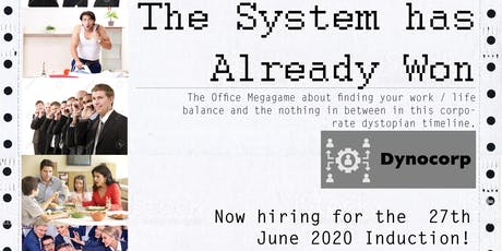 The System has Already Won - The Megagame about working for the Man in 2020 tickets