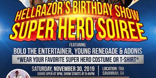 Super Hero Soiree - HellRazor's Birthday Show