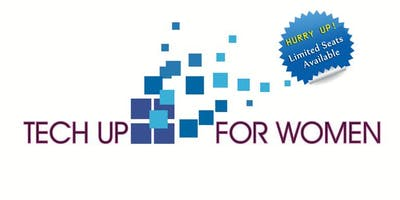 Tech Up For Women Conference - One Day Event to Advance All Women in Techno