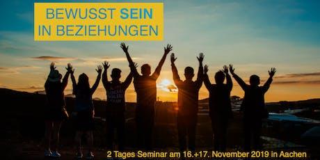 BewusstSEIN in Beziehungen - 2 Tages-Seminar am 16.+17.Nov 2019 in Aachen Tickets