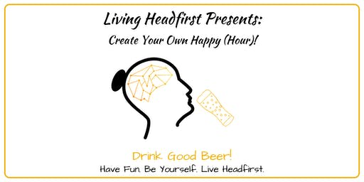 Living Headfirst Presents: Create Your Own Happy (Hour)!