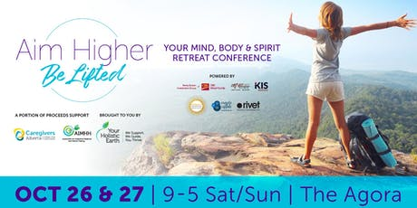 Aim Higher, Be Lifted 2019 — Your mind, body & spirit  retreat conference tickets