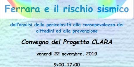 CLARA: Ferrara e il rischio sismico. biglietti