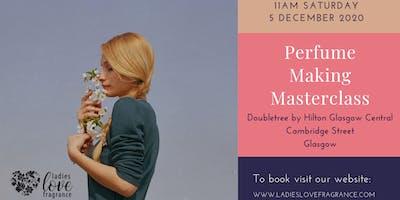 Perfume Making Masterclass - Glasgow Saturday 5 December 2020 at 11am