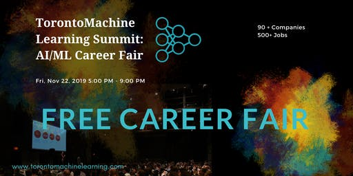 Toronto Machine Learning Summit: AI/ML Career Fair