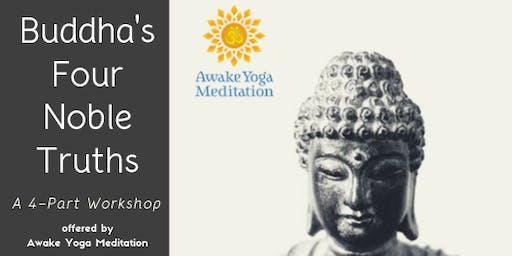 Buddha's Four Noble Truths: A Four-Part Workshop