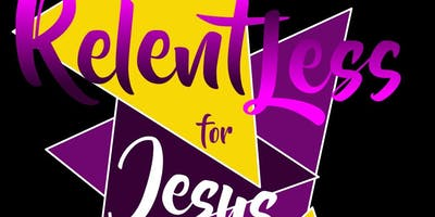 Relentless for Jesus