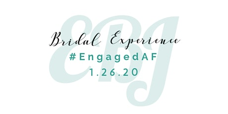 #EngagedAF Bridal Experience tickets