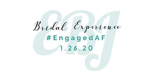 #EngagedAF Bridal Experience
