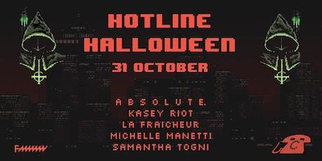 Hotline ☏ Halloween: ABSOLUTE., La Fraicheur, Kasey Riot, Michelle Manetti tickets
