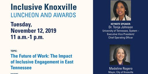 Inclusive Knoxville Luncheon and Awards   Tuesday, November 12