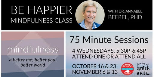 Be Happier: Mindfulness with Dr. Annabel Beerel, PhD