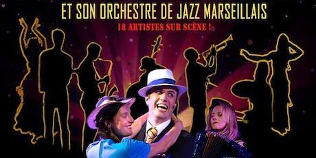Marseille mes amours, et son orchestre de Jazz Marseillais tickets