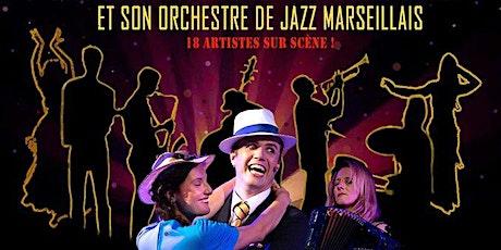 Marseille mes amours, et son orchestre de Jazz Marseillais billets