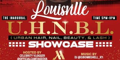 """The Inaugural """"Louisville Urban Hair, Nail, Beauty, & Lash Showcase!"""""""