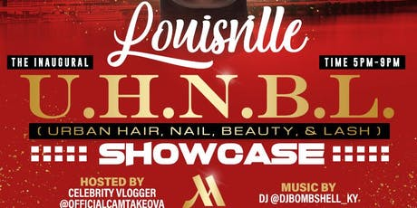 "The Inaugural ""Louisville Urban Hair, Nail, Beauty, & Lash Showcase!"" tickets"