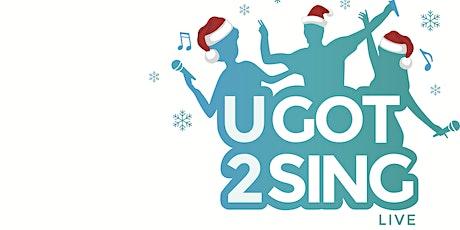 UGOT2SING tickets