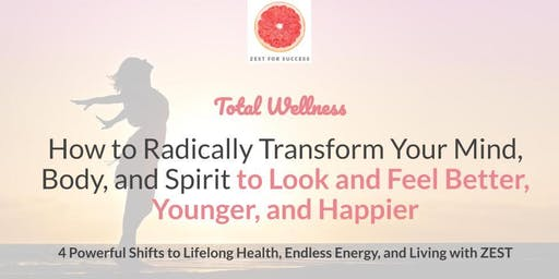 The 4 Shifts to Lifelong Health, Endless Energy and Living with Zest