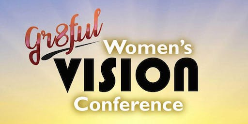 Gr8ful Women's Vision Conference