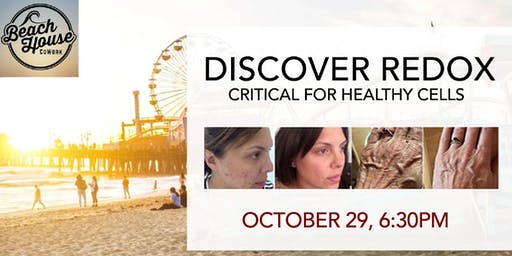 Discover Redox: Critical For Healthy Cells: Oct 29