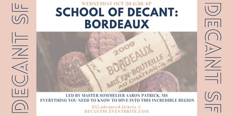 SCHOOL OF DECANT: Back to Basics in Bordeaux with Aaron Patrick, MS tickets