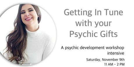 Getting in Tune with your Psychic Gifts tickets