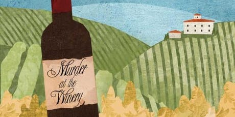 Murder at the Winery: Murder Mystery Dinner tickets