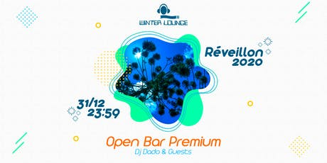REVEILLON 2020 - Open Bar Premium @ WINTER LOUNGE - CAMPOS DO JORDÃO ingressos